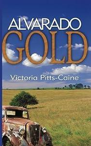 Alvarado Gold by Victoria Pitts-Caine (2008-05-16)