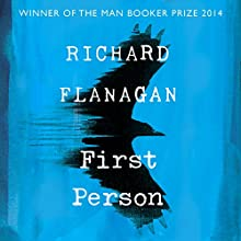 First Person Audiobook by Richard Flanagan Narrated by David James