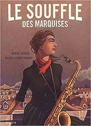 Le Souffle des Marquises, Tome 1 :