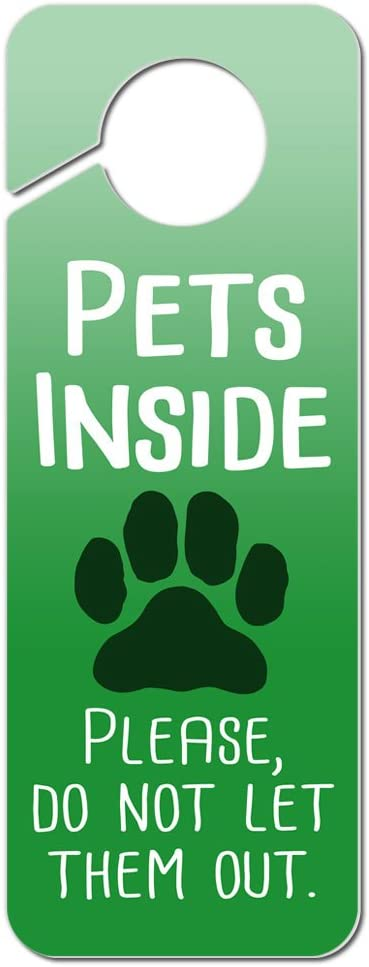 Graphics and More Pets Inside Please Do Not Let Them Out Plastic Door Knob Hanger Sign