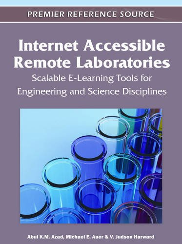 Internet Accessible Remote Laboratories: Scalable E-Learning Tools for Engineering and Science Disciplines
