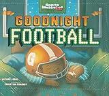 Goodnight Football, Michael Dahl, 1479551775