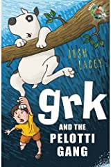 Grk and the Pelotti Gang (A Grk Book) by Josh Lacey (2006-05-04) Paperback