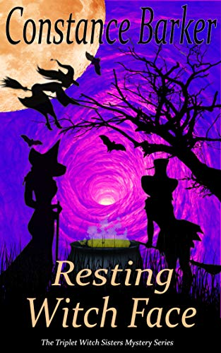 Resting Witch Face (The Triplet Witch Sisters Mystery Series Book 2) -