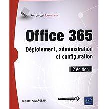 Office 365 - Déploiement, administration et configuration 2e édi