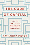 The Code of Capital: How the Law Creates Wealth and Inequality