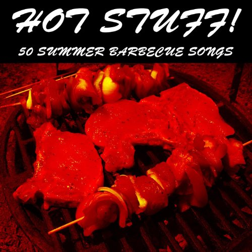 (Hot Stuff!: 50 Summer Barbecue Songs)