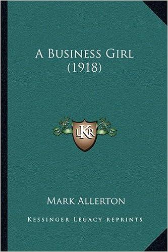 Book A Business Girl (1918) a Business Girl (1918)