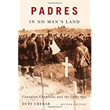 Padres in No Man's Land: Canadian Chaplains and the Great War (McGill-Queen's Studies in the History of Religion) (McGill-Queen's Studies in the History of Religion, Series One) by Duff Crerar (2014-08-01)