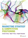 Marketing Strategy and Competitive Positioning by Graham Hooley, Brigitte Nicoulaud, Nigel Piercy (2011) Paperback