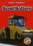 Road Rollers (Blastoff! Readers: Mighty Machines) (Blastoff Readers. Level 1)