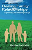 Healing Family Relationships: Expressing Love in Meaningful Ways (The Inner Hero's Guide To)