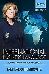 Formal & Informal Hosting Skills (INTERNATIONAL BUSINESS LANGUAGE CODE Book 5)