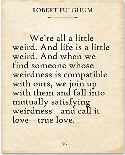 Robert Fulghum - Were All a Little Weird - 11x14 Unframed Typography Book Page Print - Makes a Great Gift Under $15 for Book Lovers