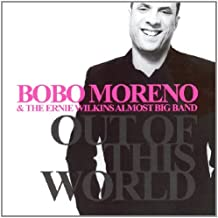 Out Of This World - + Ernie Wilkins Almost Big Band by Bobo Moreno (2007-08-28)