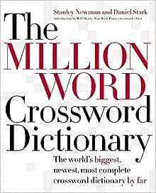 The Million Word Crossword Dictionary Newman Stanley Stark Daniel 9780060517564 Amazon Com Books