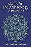 Islamic Art and Archaeology in Palestine