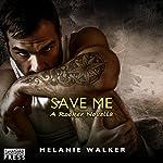 Save Me: A TAT Novella | Melanie Walker