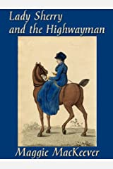 Lady Sherry and the Highwayman Kindle Edition