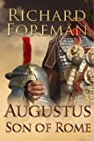 Front cover for the book Augustus: Son of Rome by Richard Foreman