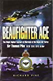 Beaufighter Ace: The Nightfighter Career of Marshall of the Royal Air Force, Sir Thomas Pike, GCB, CBE, DFC
