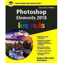 Photoshop Elements 2018 pour les nuls: Pour macOS et Windows