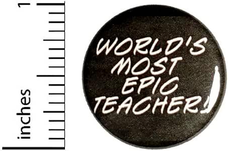 Amazon.com : Teacher Button Pin World's Most Epic Teacher