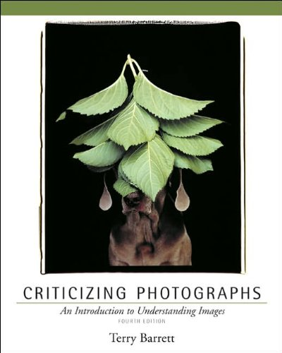 Criticizing Photographs (text only) 4th (Fourth) edition by T. Barrett