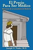 El Precio Para Ser Medico, Joseph N. Nader, 1418421731