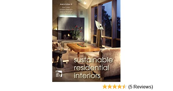 Sustainable residential interiors kari foster annette stelmack sustainable residential interiors kari foster annette stelmack debbie hindman 9780471756071 amazon books fandeluxe Images