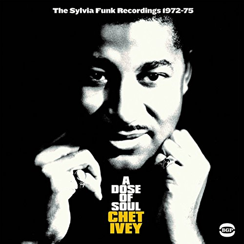 Chet Ivey - A Dose Of Soul The Sylvia Funk Recordings 1971 - 1975 - CD - FLAC - 2017 - NBFLAC Download