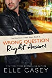 #6: Wrong Question, Right Answer (The Bourbon Street Boys Book 3)