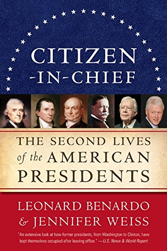 Read Online Citizen-in-Chief: The Second Lives of the American Presidents pdf