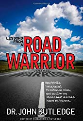 Lessons From A Road Warrior: How I Fell Off A Horse, Earned 15 Million Air Miles, Got Sand In My Shoes And Learned How To Invest