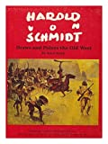 Harold Von Schmidt Draws and Paints the Old West, Walt Reed, 0873580958