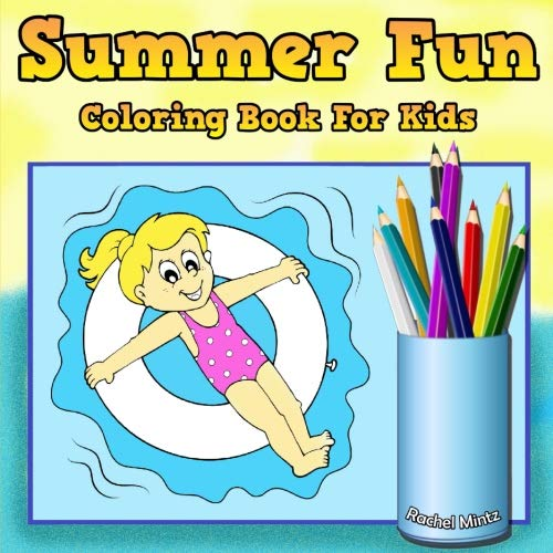 Summer Fun - Coloring Book For Kids: Beach, Vacation, Ice Cream and Sun Colouring Book for Boys & Girls