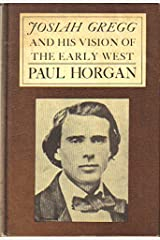 Josiah Gregg and His Vision of the Early West Hardcover