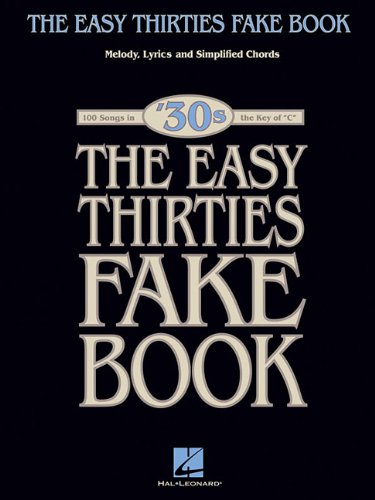 The Easy 1930s Fake Book: 100 Songs in the Key of C (Easy Fake Book)