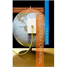 Blogsfera Criminal: coletânea de análises criminais conjunturais publicadas na web