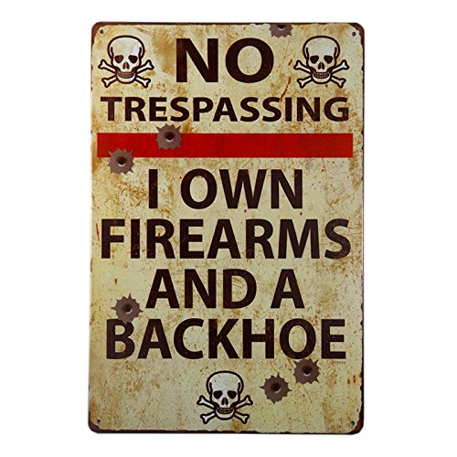 dingleiever DL-Vintage Metal Gun Sign No Trespassing Firearms Sign-I Own Firearms and A Backhoe