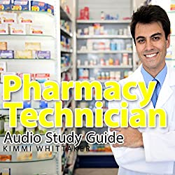 Pharmacy Technician Audio Study Guide: Part 1