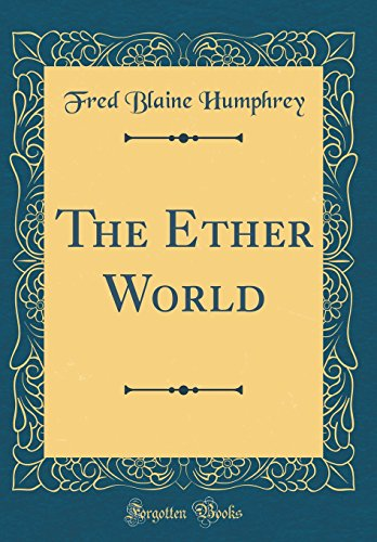 The Ether World (Classic Reprint)