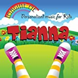 Imagine Me - Personalized just for Tianna - Pronounced ( Tee-Aun-Ah ) by Personalized Kid Music