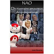 NAO, Dictionnaire amoureux du quinquennat (French Edition)