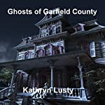 Ghosts of Garfield County | Kathryn Lusty