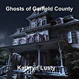 img - for Ghosts of Garfield County book / textbook / text book