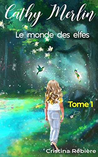 Cathy Merlin: 1. Le monde des elfes (French Edition)