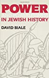 Power and Powerlessness in Jewish History, David Biale, 0805208410