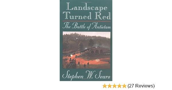 Landscape turned red the battle of antietam stephen w sears landscape turned red the battle of antietam stephen w sears 0046442656689 amazon books fandeluxe Choice Image