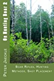 Boar Rifles, Hunting Methods, Shot Placement (On Hunting Boar) (Volume 2)